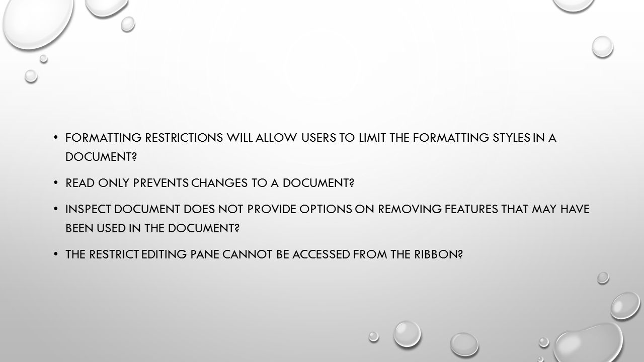 Formatting restrictions will allow users to limit the formatting styles in a document