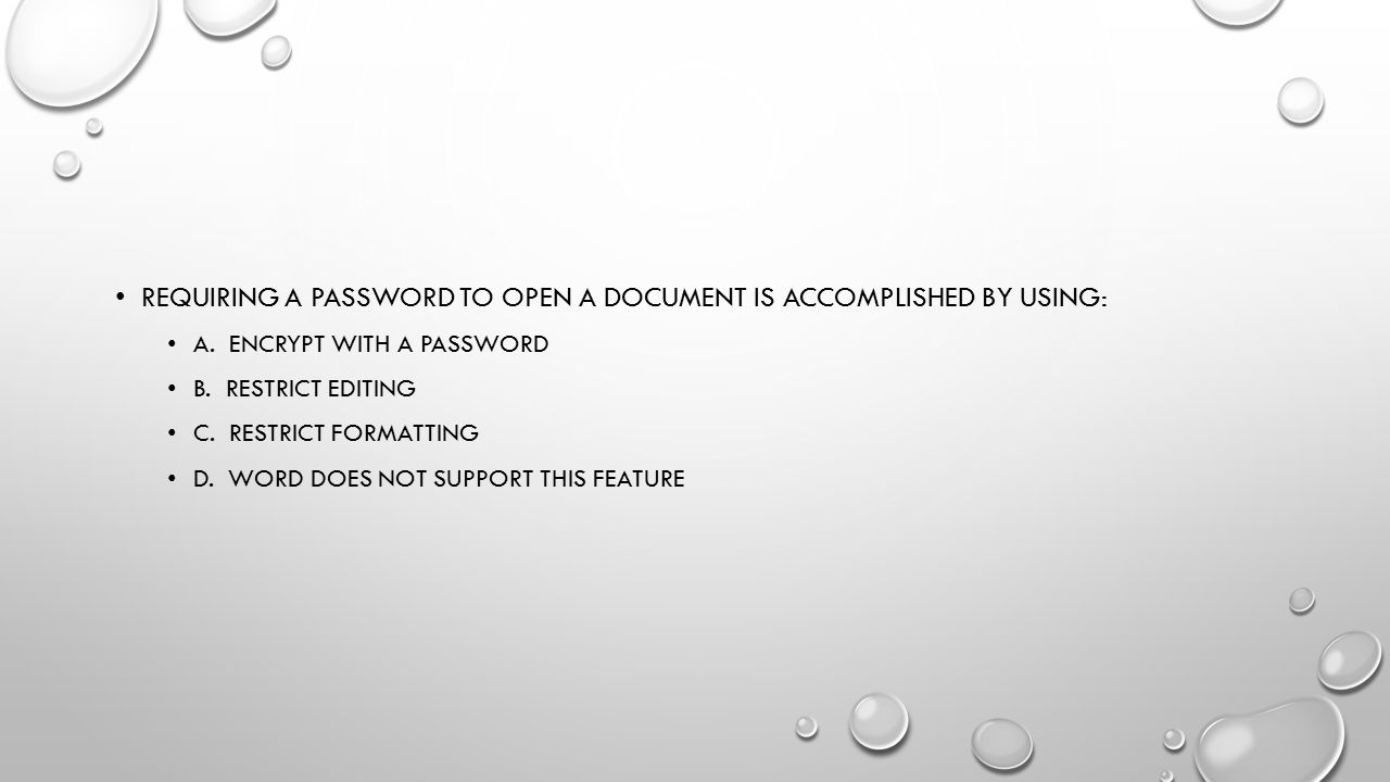 Requiring a password to open a document is accomplished by using: