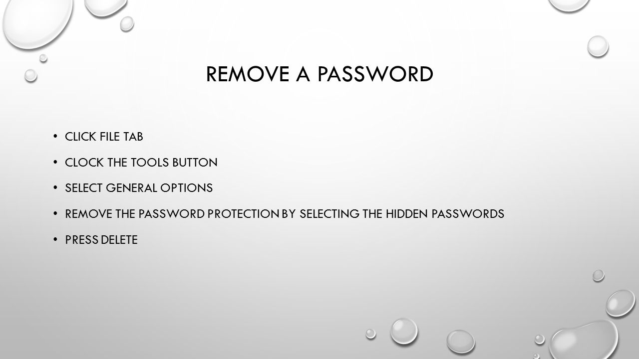 Remove a password Click file tab Clock the Tools button