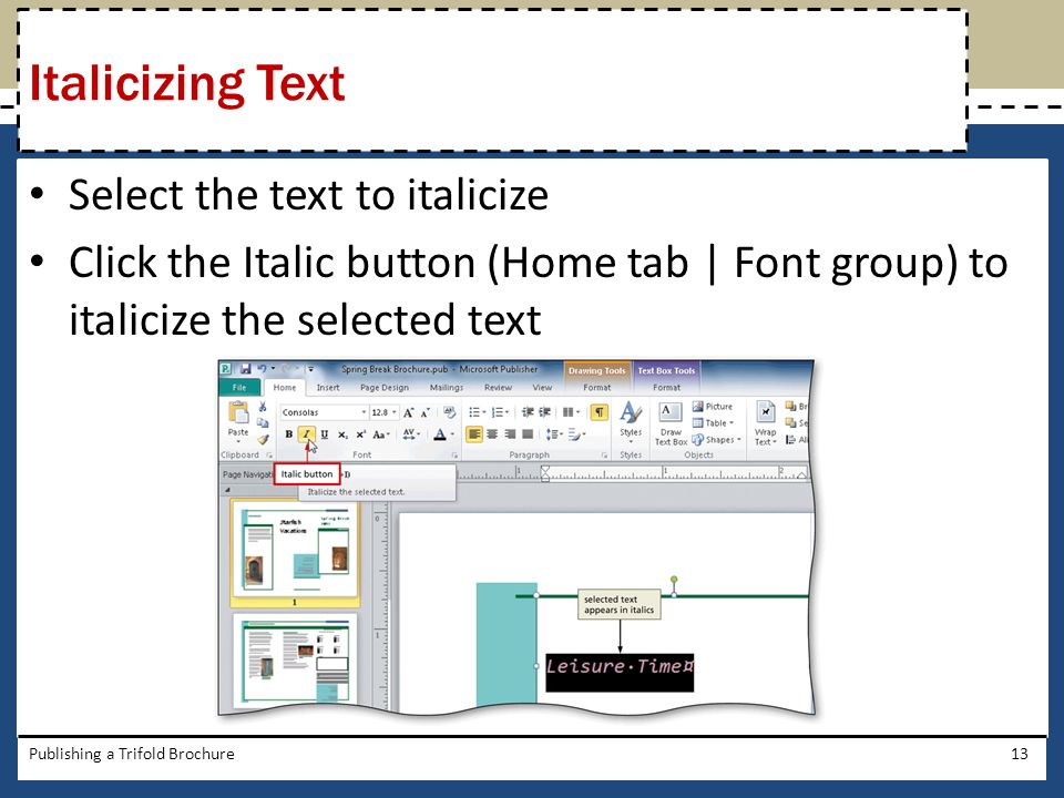 Italicizing Text Select the text to italicize