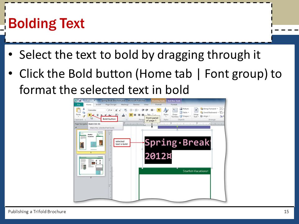 Bolding Text Select the text to bold by dragging through it
