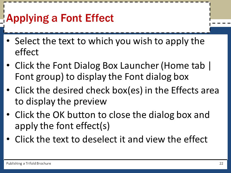 Applying a Font Effect Select the text to which you wish to apply the effect.