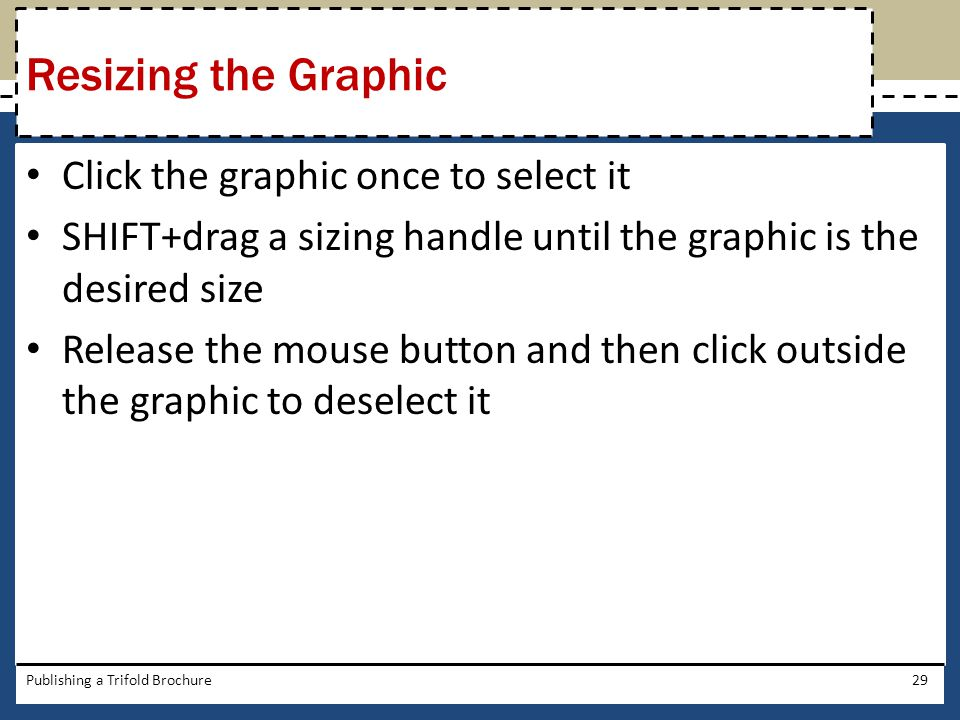 Resizing the Graphic Click the graphic once to select it