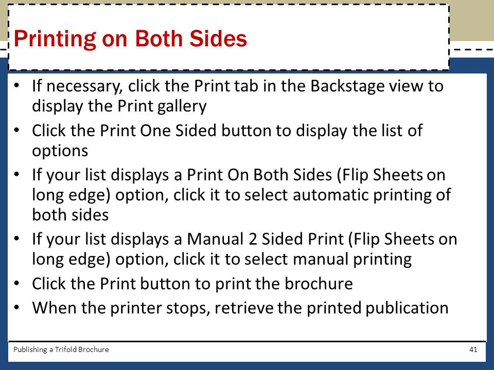 Printing on Both Sides If necessary, click the Print tab in the Backstage view to display the Print gallery.