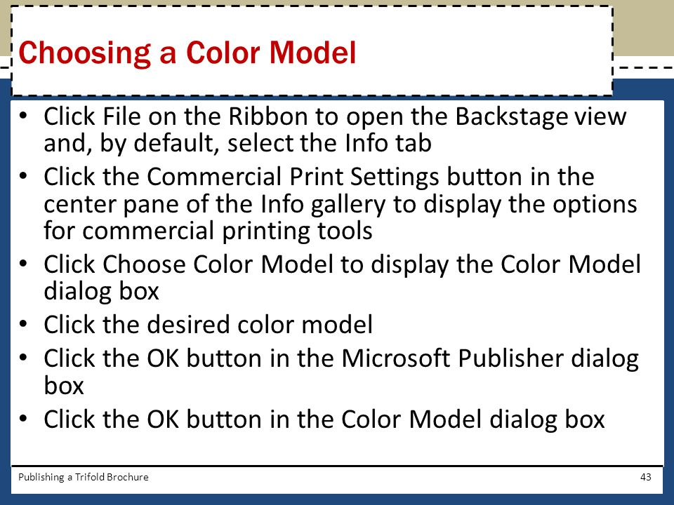 Choosing a Color Model Click File on the Ribbon to open the Backstage view and, by default, select the Info tab.