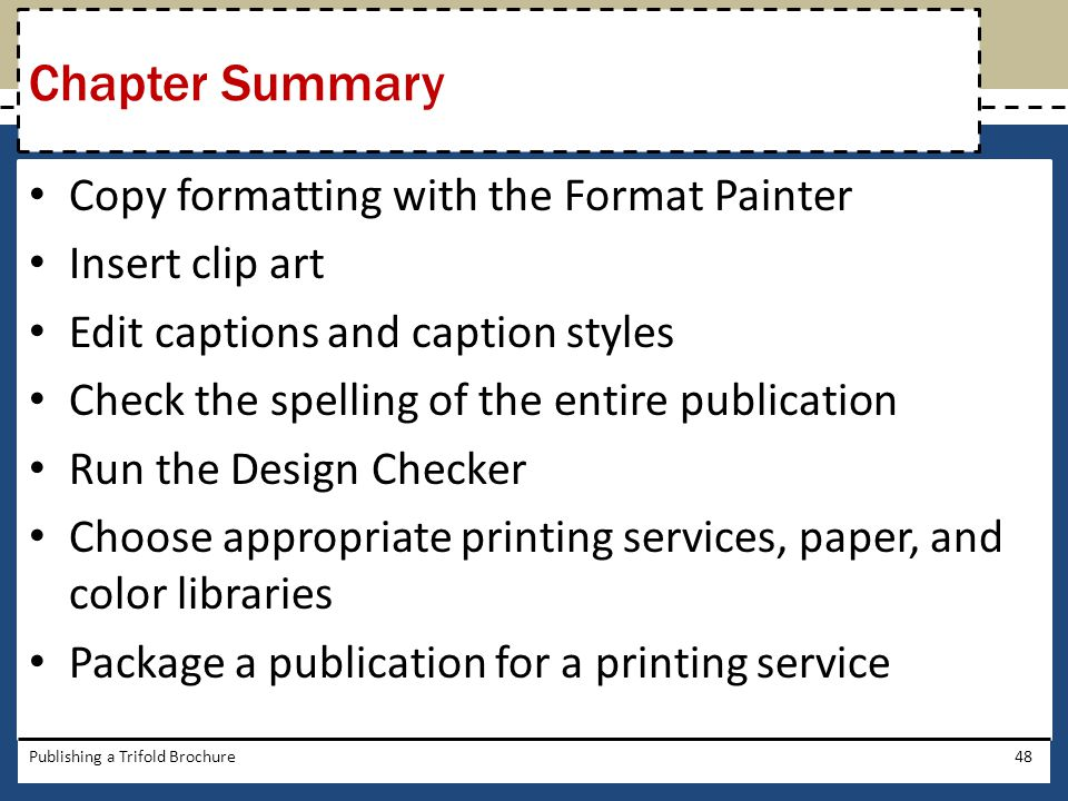 Chapter Summary Copy formatting with the Format Painter
