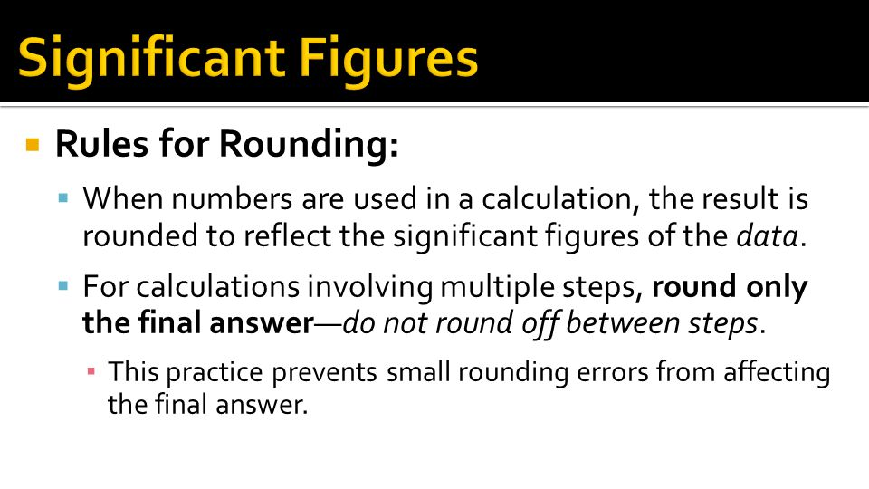 Significant Figures Rules for Rounding: