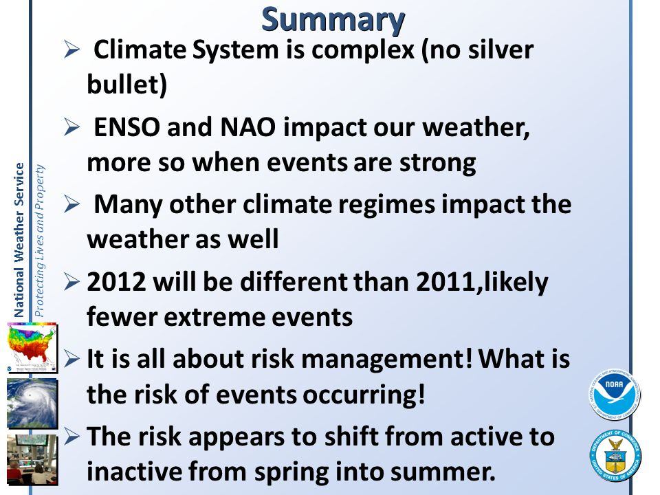 Summary Climate System is complex (no silver bullet)