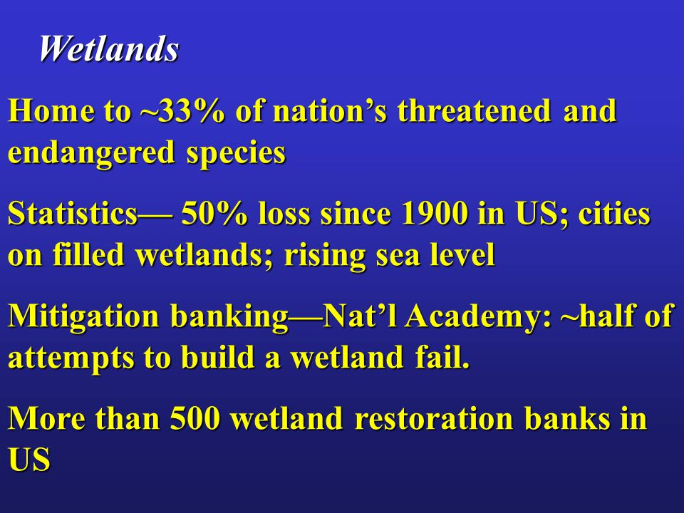 Wetlands Home to ~33% of nation's threatened and endangered species