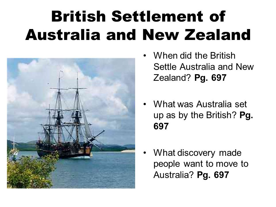 why did the british settle in This is why the day when the british flag was first raised at sydney cove, 26 january 1788, is celebrated now as australia's national day from the aboriginal point of view, however, the coming of europeans is seen completely differently.