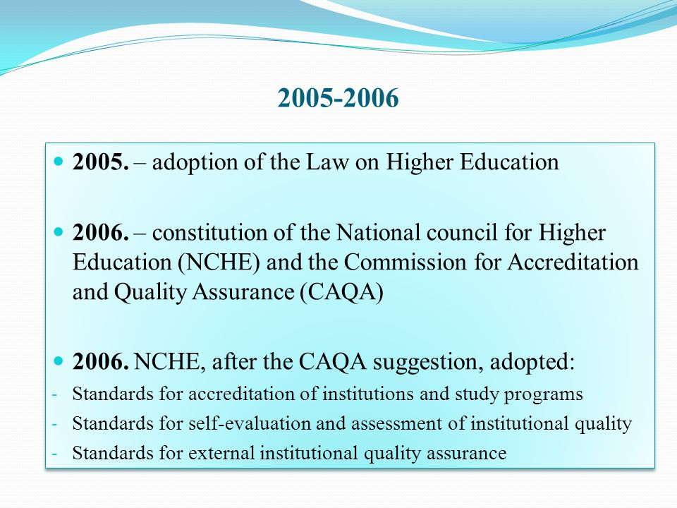 – adoption of the Law on Higher Education