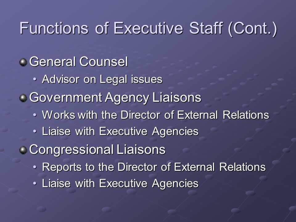 Functions of Executive Staff (Cont.)