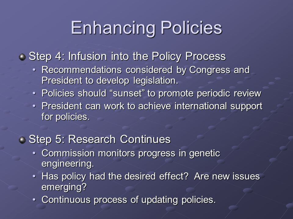 Enhancing Policies Step 4: Infusion into the Policy Process