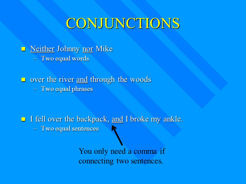 CONJUNCTIONS Neither Johnny nor Mike