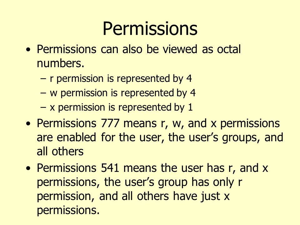 Permissions Permissions can also be viewed as octal numbers.