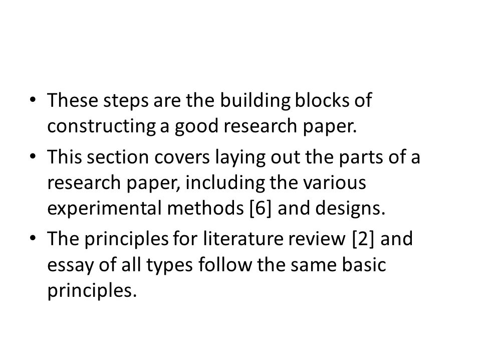 These steps are the building blocks of constructing a good research paper.