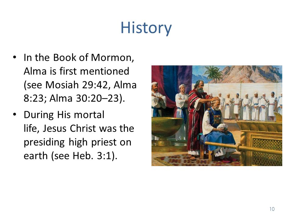 History In the Book of Mormon, Alma is first mentioned (see Mosiah 29:42, Alma 8:23; Alma 30:20–23).