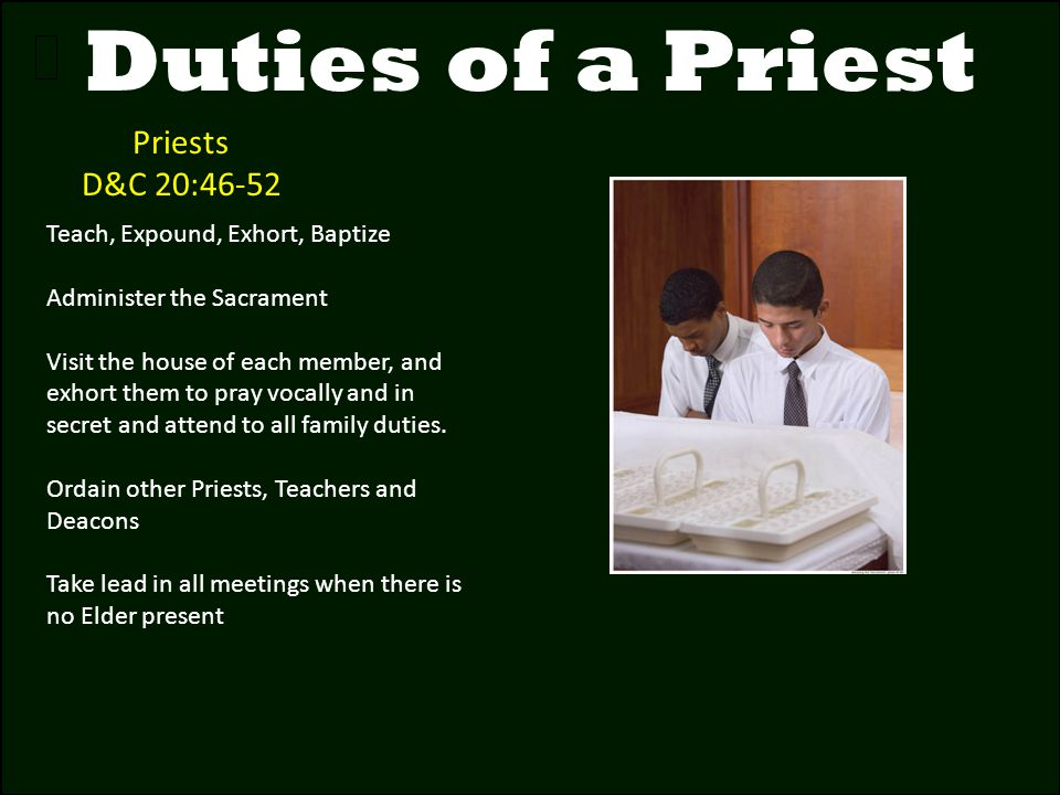 Duties of a Priest Priests D&C 20:46-52