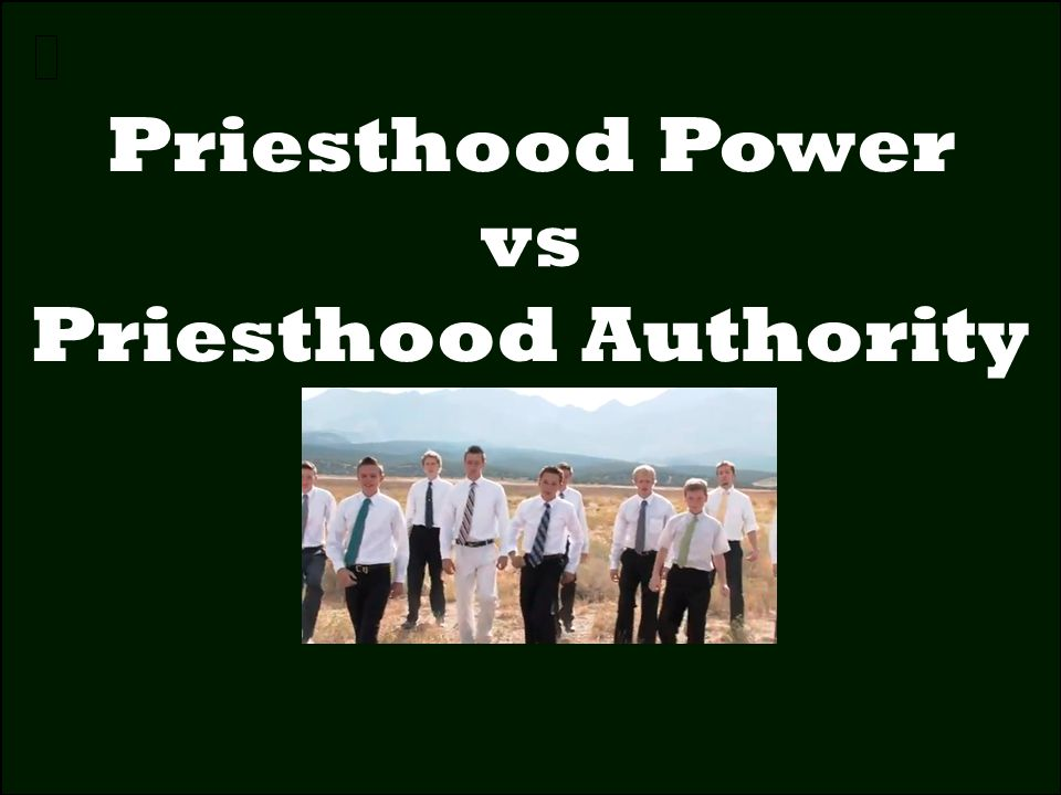 Priesthood Power vs Priesthood Authority