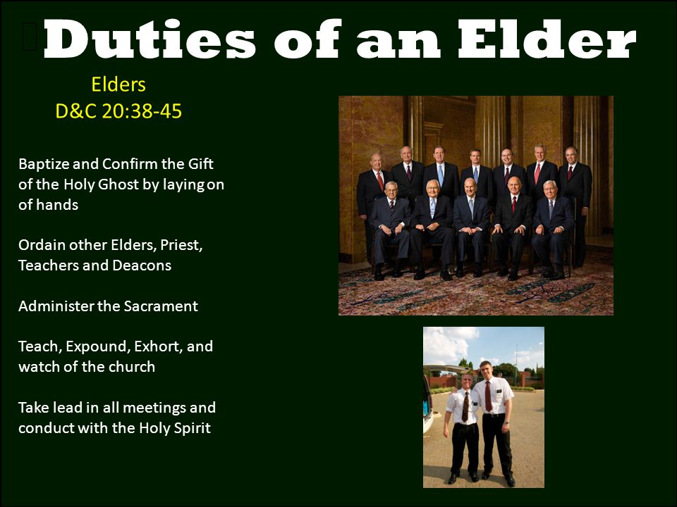 Duties of an Elder Elders D&C 20:38-45