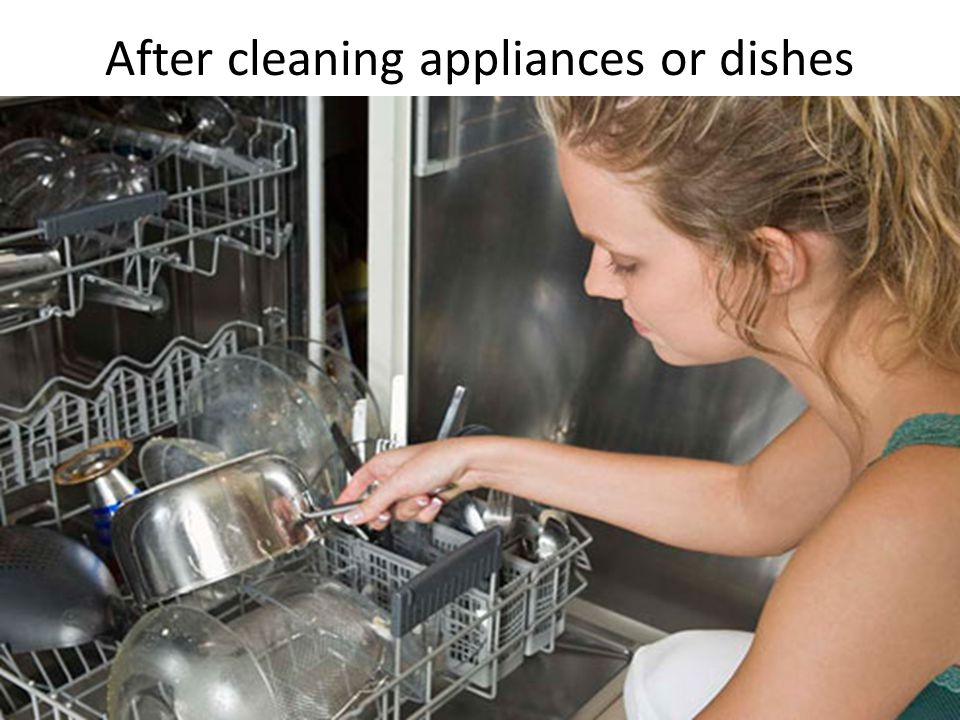 After cleaning appliances or dishes