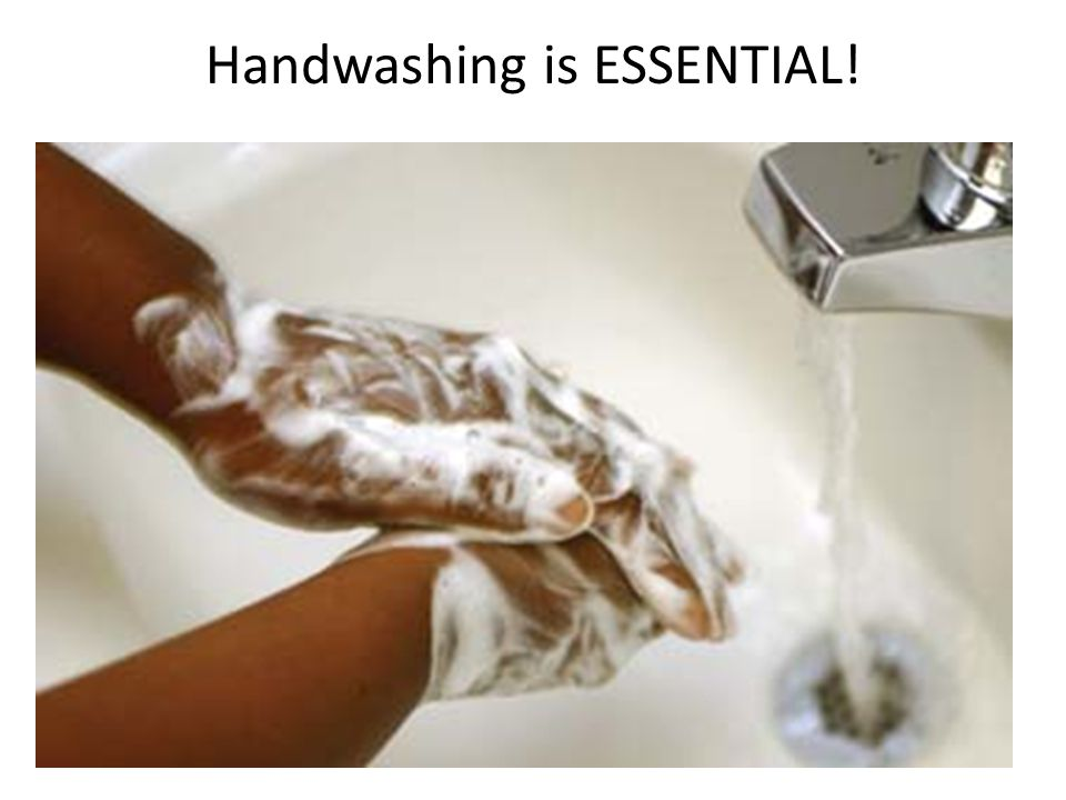 Handwashing is ESSENTIAL!
