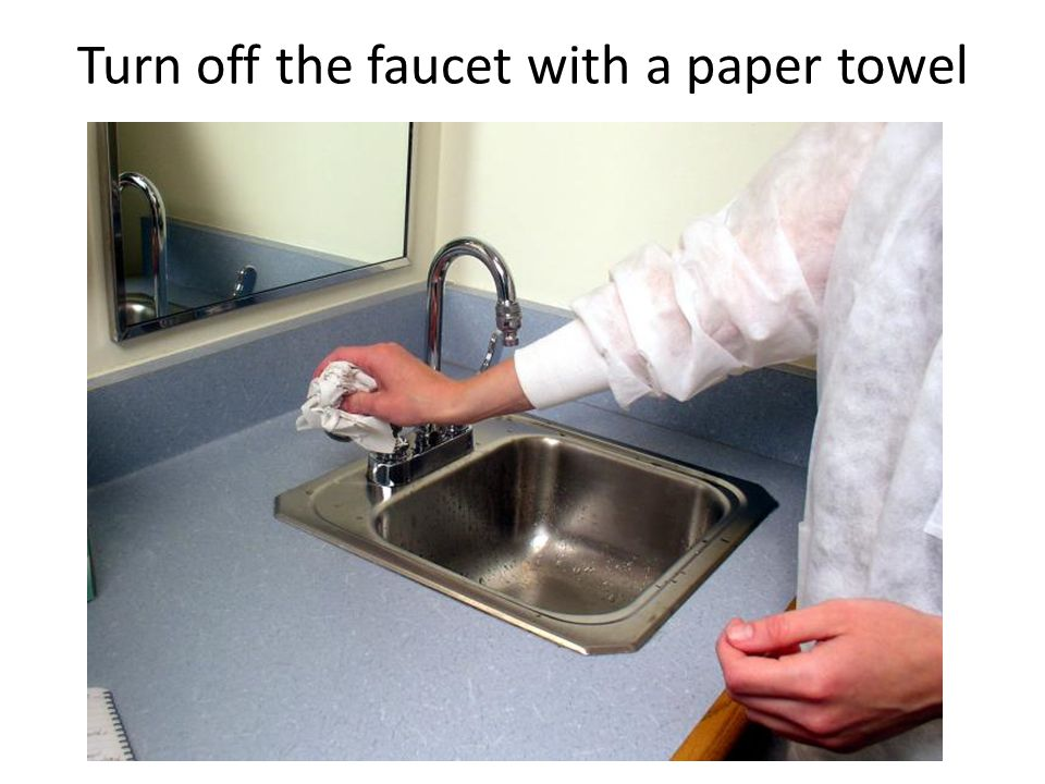 Turn off the faucet with a paper towel