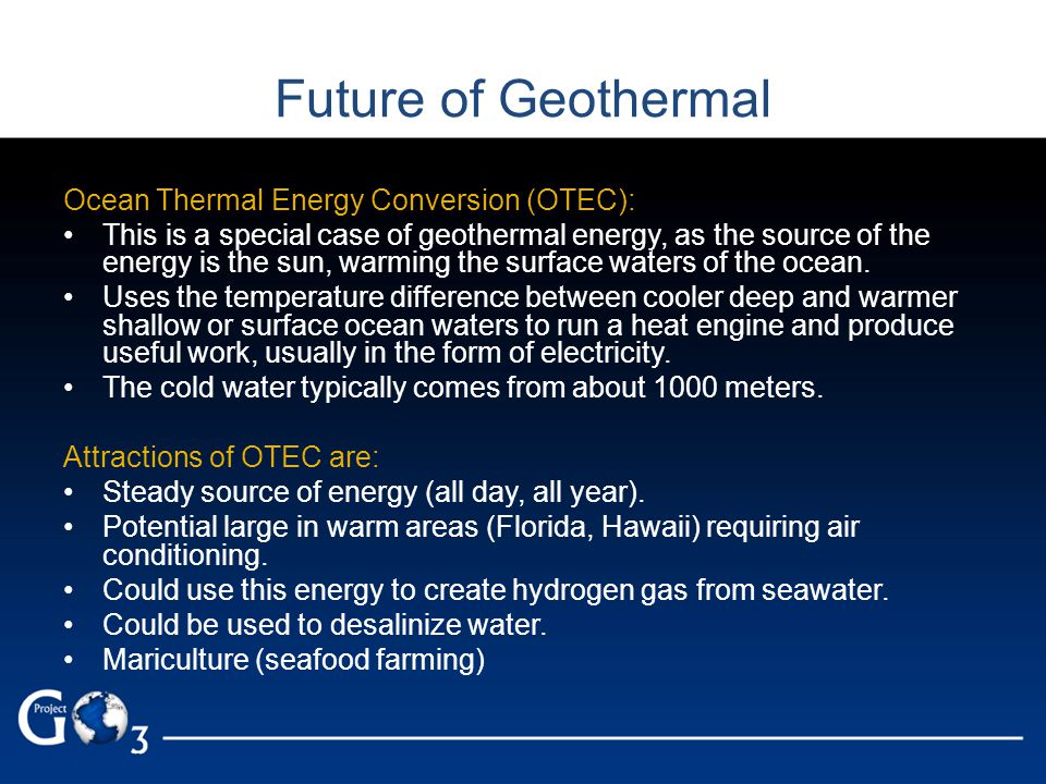 ocean thermal energy conversion otec essay Essay on the conversion of ocean thermal energy the otec systems must have a temperature difference of about 25 degrees celsius to operate this limits otec's use to tropical regions where the surface waters are very warm and there is deep cold water.