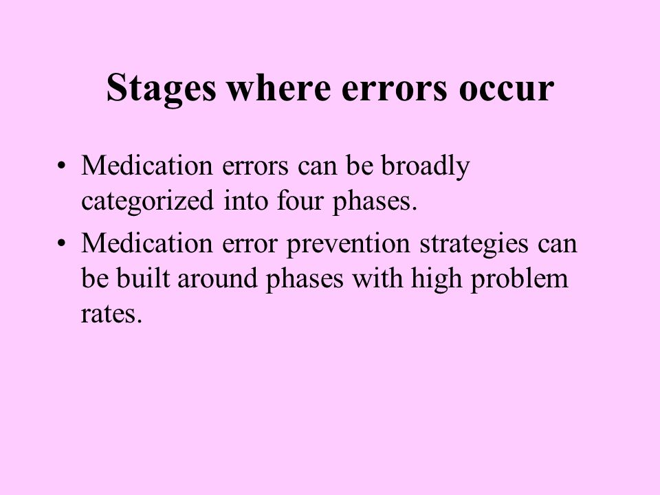 Stages where errors occur