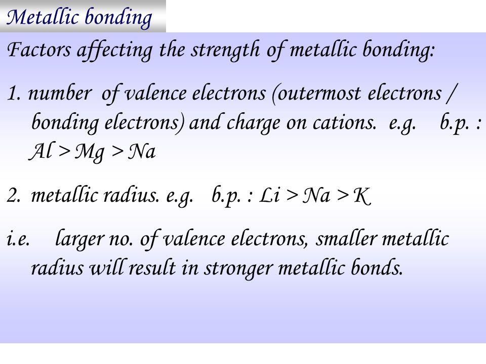 Factors affecting metallic bond strength Metallic crystal
