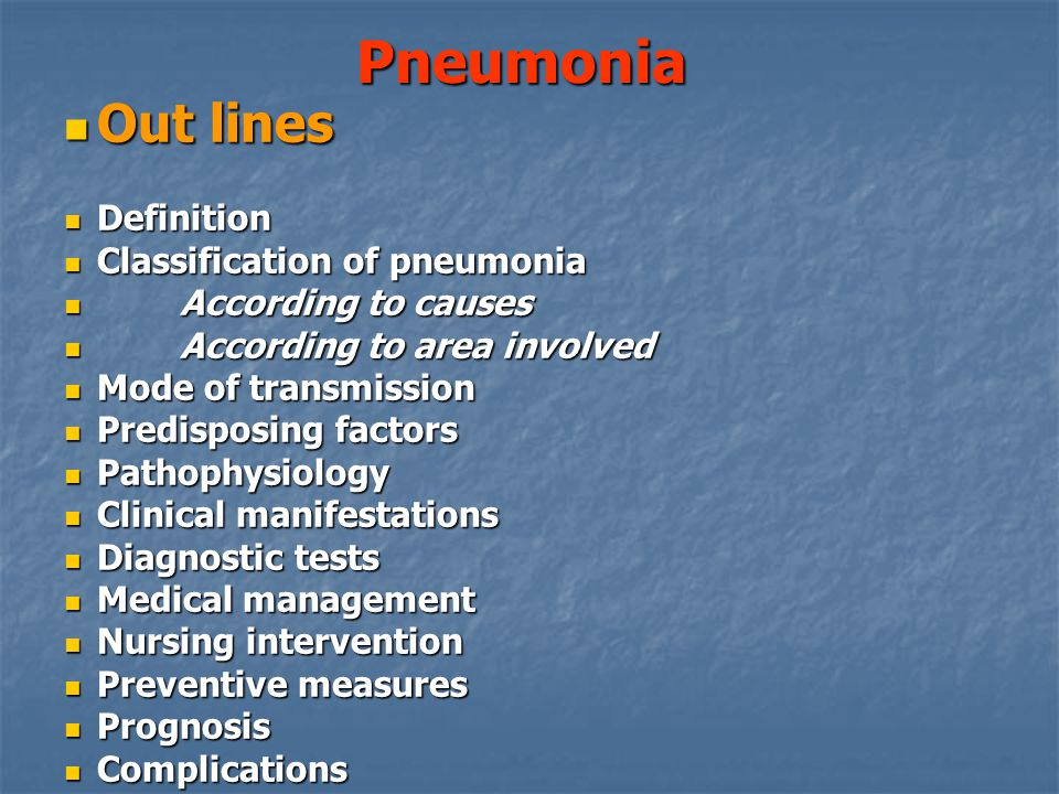 Pneumonia Out lines Definition Classification of pneumonia