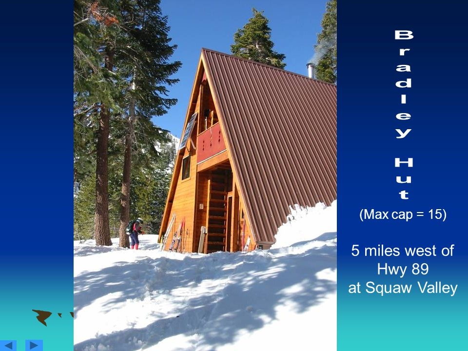 (Max cap = 15) 5 miles west of Hwy 89 at Squaw Valley