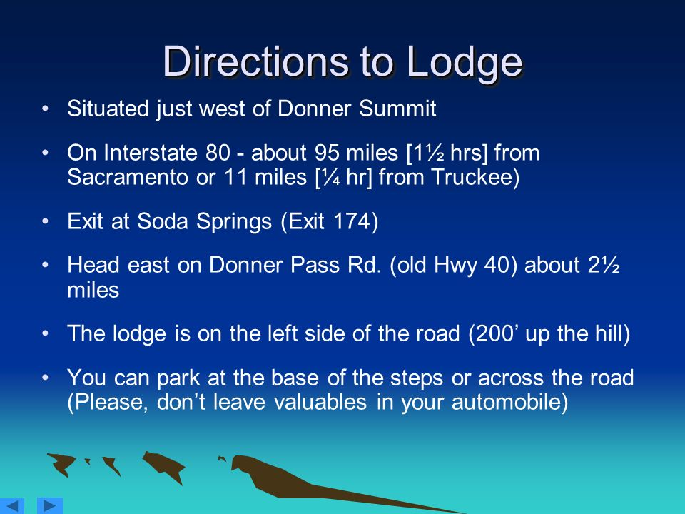 Directions to Lodge Situated just west of Donner Summit