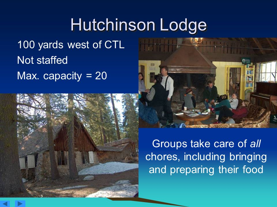 Hutchinson Lodge 100 yards west of CTL Not staffed Max. capacity = 20