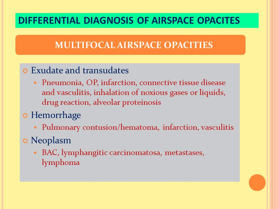 DIFFERENTIAL DIAGNOSIS OF AIRSPACE OPACITES
