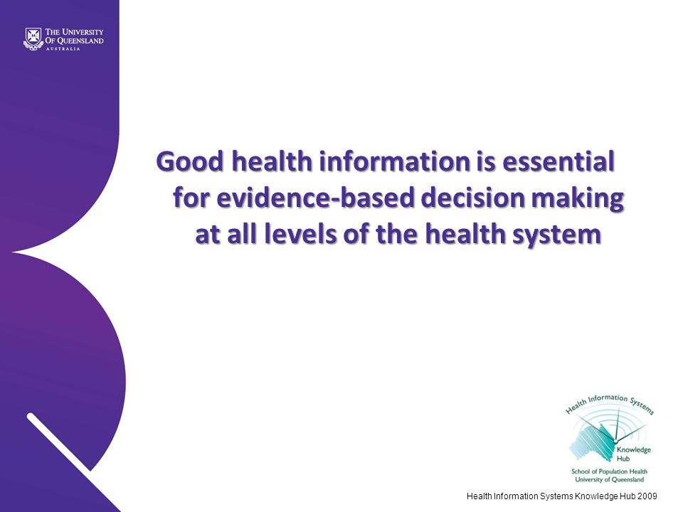 Good health information is essential for evidence-based decision making at all levels of the health system