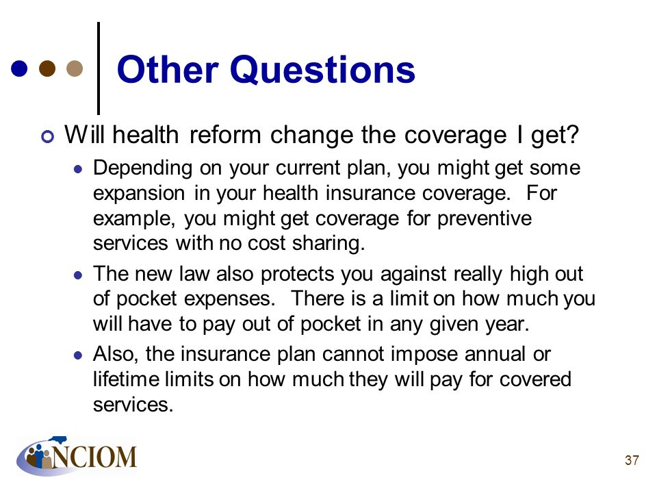 Other Questions Will health reform change the coverage I get