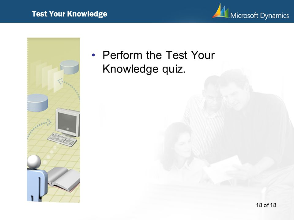 Perform the Test Your Knowledge quiz.