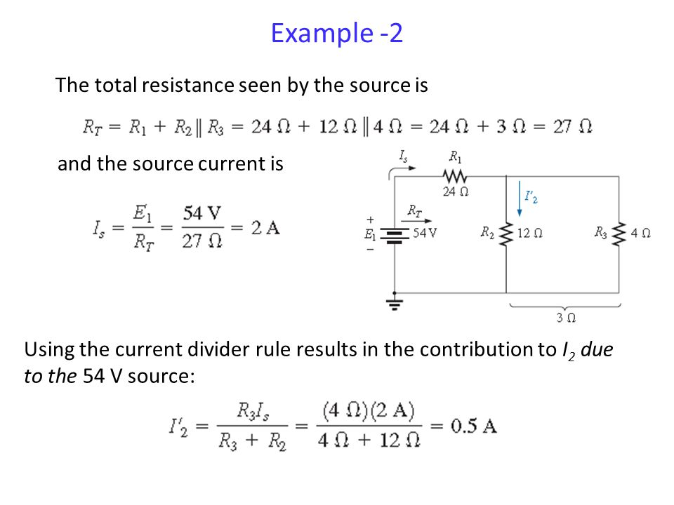 Example -2 The total resistance seen by the source is