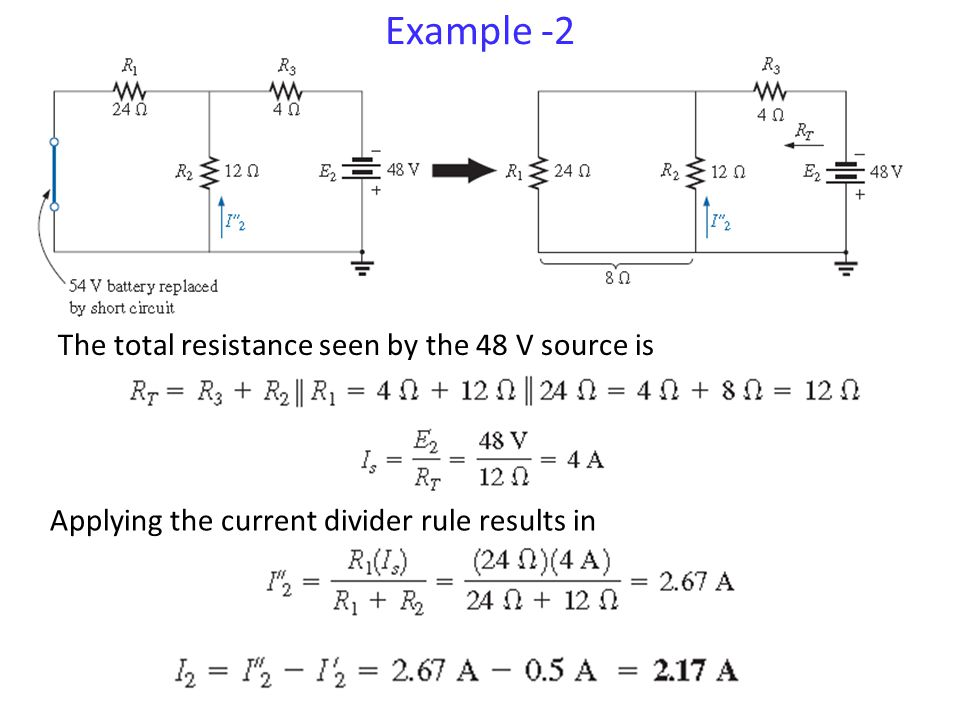Example -2 The total resistance seen by the 48 V source is