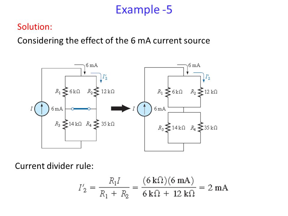 Example -5 Solution: Considering the effect of the 6 mA current source