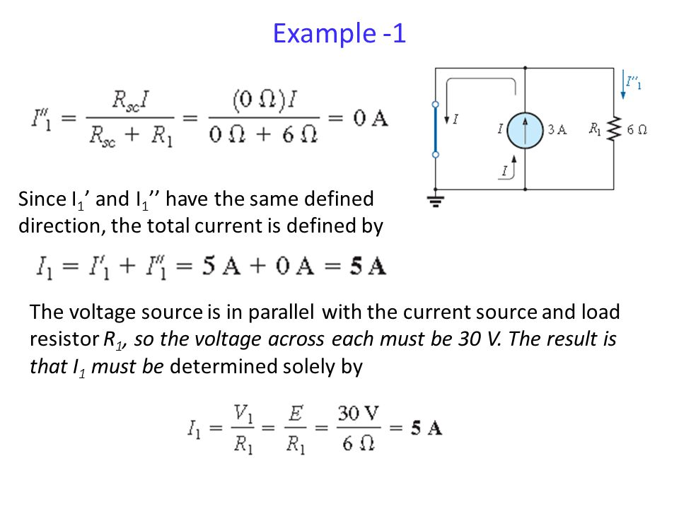 Example -1 Since I1' and I1'' have the same defined direction, the total current is defined by.
