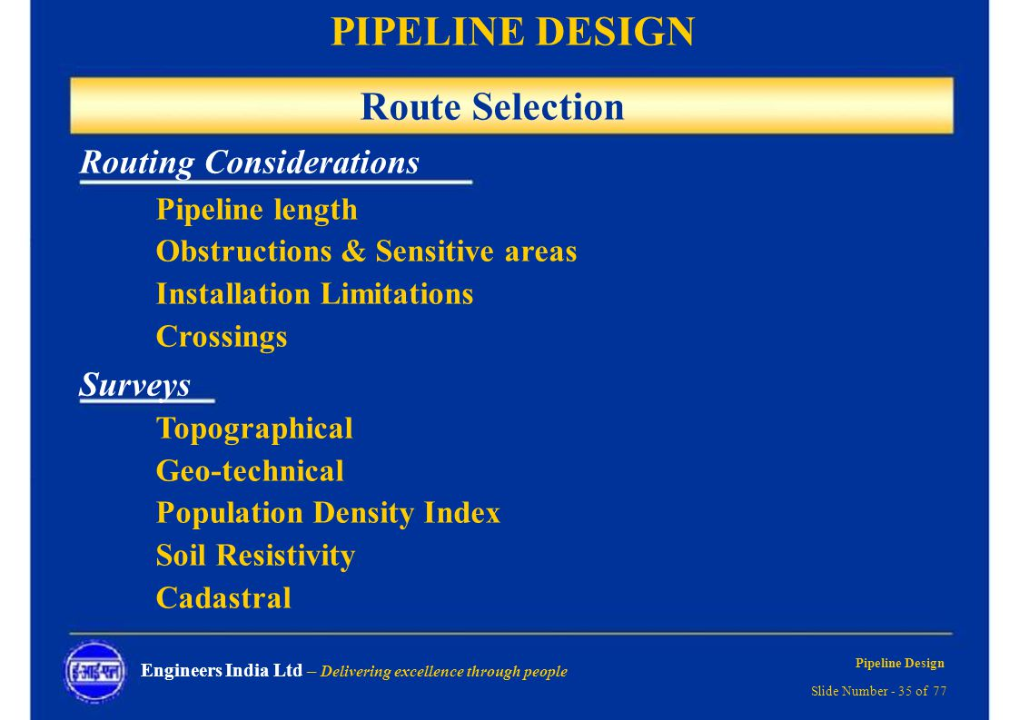 Route Selection Routing Considerations Pipeline length Surveys