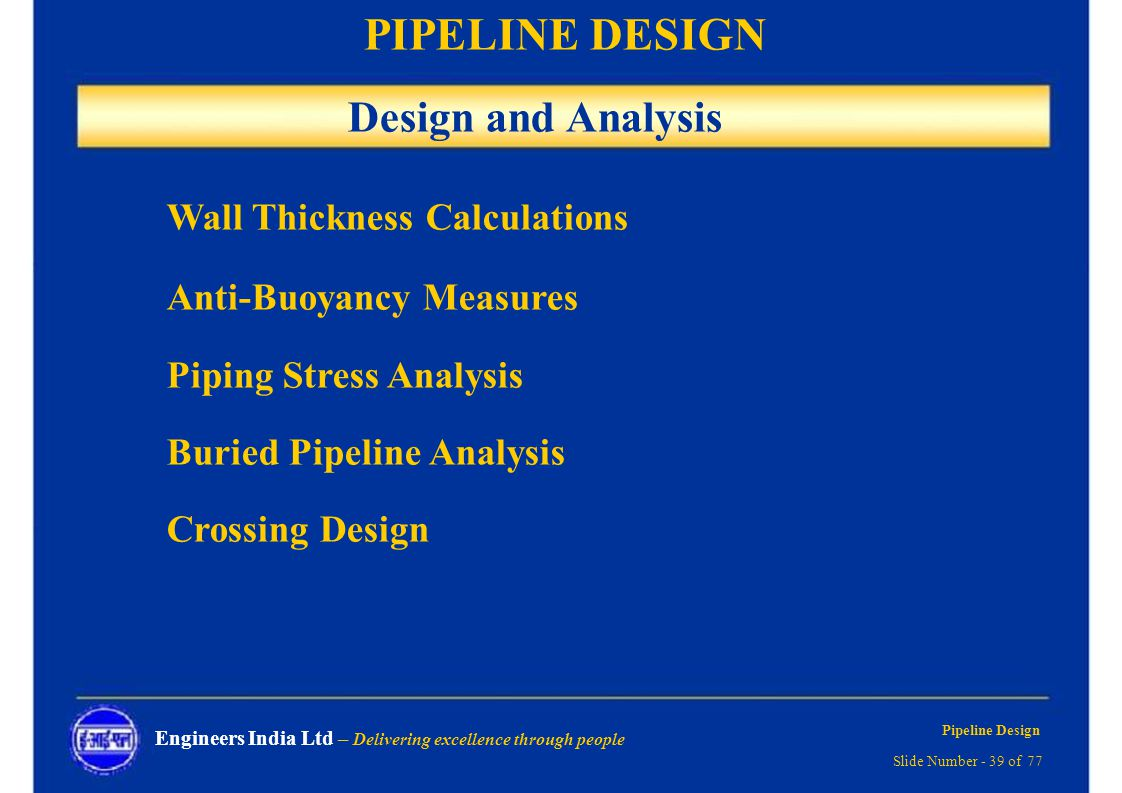 Pipeline Design Delivering Excellence Through People Ppt Download Piping Layout Calculation And Analysis Wall Thickness Calculations Anti Buoyancy Measures