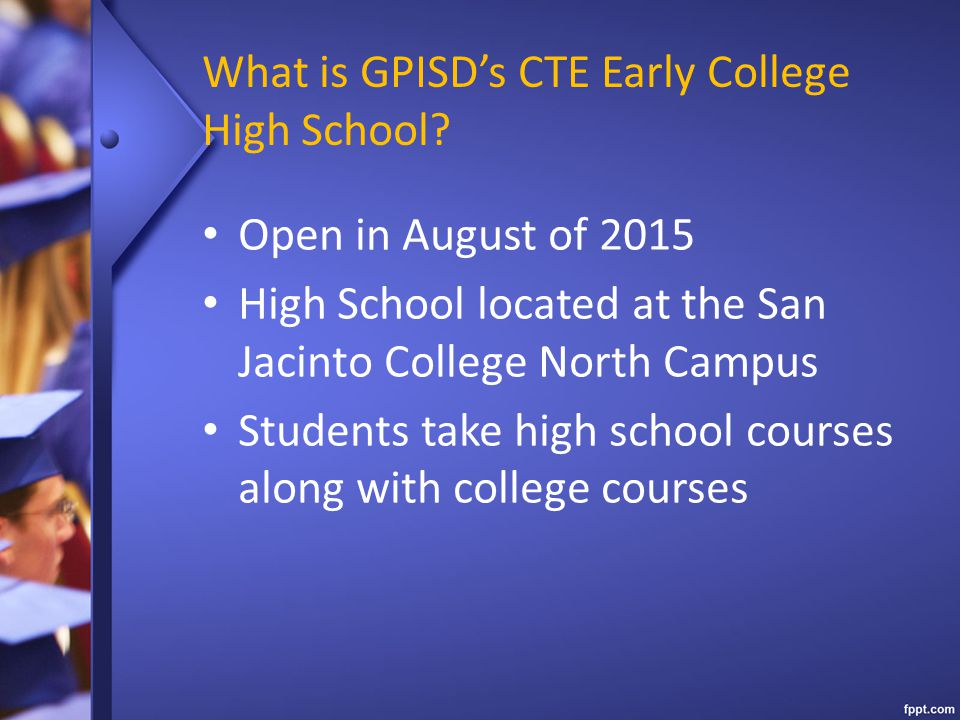 What is GPISD's CTE Early College High School