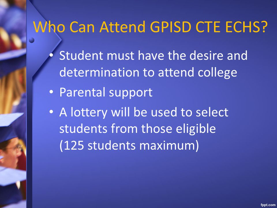 Who Can Attend GPISD CTE ECHS