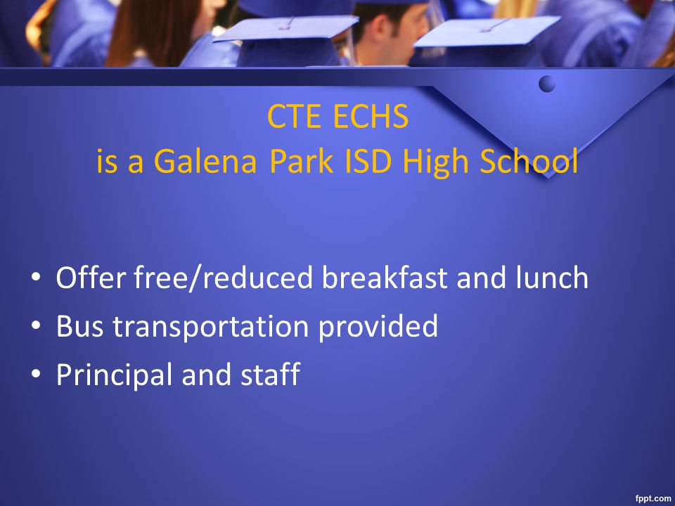 CTE ECHS is a Galena Park ISD High School