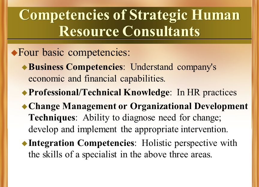 core competencies need by human resource specialist Human resource management responsibilities require an overlapping set of skills and competencies if you're looking for an edge in today's competitive job market, understanding and developing these skills is the key to success.