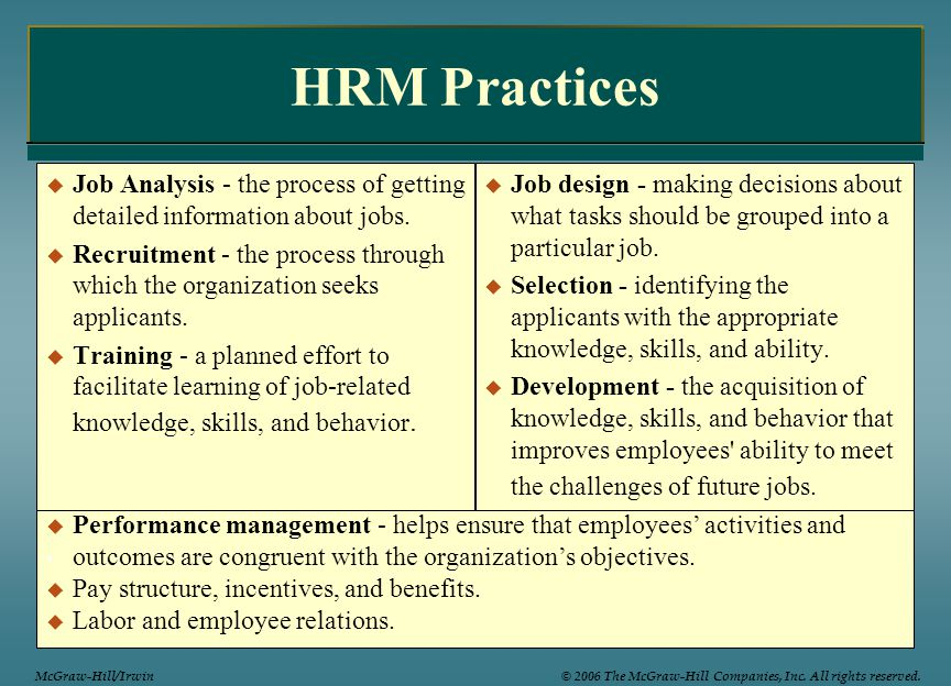 HRM Practices Job Analysis - the process of getting detailed information about jobs.
