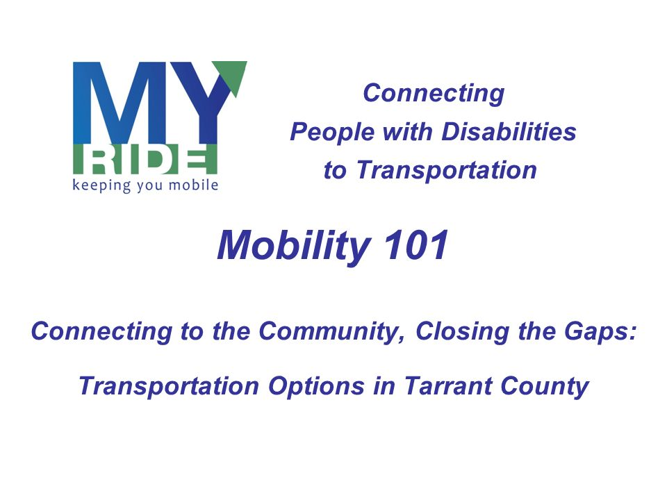Mobility 101 Connecting People with Disabilities to Transportation